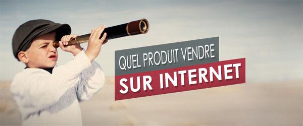 Le guide pour trouver quel produit vendre sur internet - Vendre sur internet suisse ...